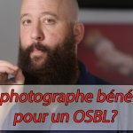 Être photographe bénévole pour une OSBL?
