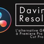Davinci Resolve: l'alternative GRATUITE à Premiere Pro et Final Cut Pro